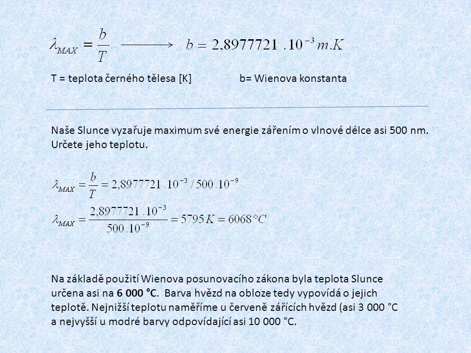 T = teplota černého tělesa [K] b= Wienova konstanta